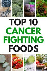 fight cancer with food top 10 cancer fighting fruits and vegetables
