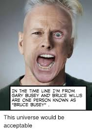 Gary Busey Meme - 25 best memes about gary busey gary busey memes