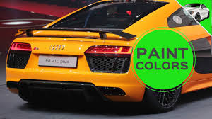 2017 audi r8 v10 plus paint colors youtube