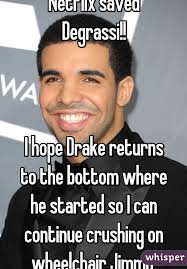 Drake Degrassi Meme - saved degrassi i hope drake returns to the bottom where he