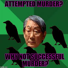 Attempted Murder Meme - 2 crows dont make a murder imgflip