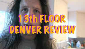 13th floor denver colorado review 2015 youtube