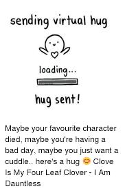 Give Me A Hug Meme - 25 best memes about sending virtual hugs sending virtual