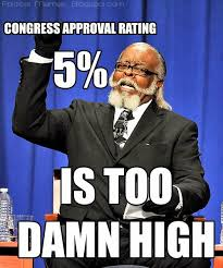 The Rent Is Too Damn High Meme - political memes congress 5 approval rating is too damn high