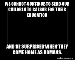 Continue Meme - we cannot continue to send our children to caesar for their