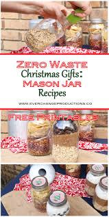 Mason Jar Christmas Gift Zero Waste Christmas Gifts Mason Jar Recipes