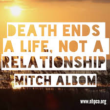 quote death is not the end death ends a life not a relationship