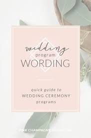 wedding ceremony programs wording guide to wedding ceremony program wording pink chagne