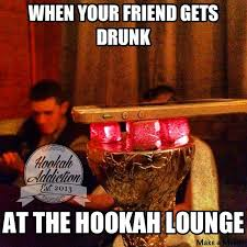 Hookah Meme - 18 best hookah memes images on pinterest hookah pipes hookahs and