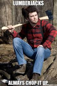 Wanna Bet Meme - bet you didnt know im a hacker meme solemn lumberjack 2442