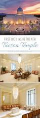 the first look inside the new tucson arizona temple lds temple