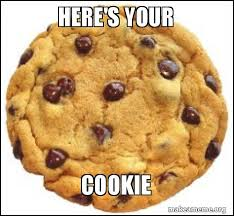 Cookie Meme - here s your cookie make a meme