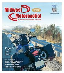 midwest motorcyclist tm march 2017 issue by midwest motorcyclist