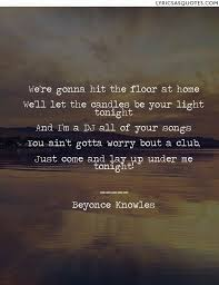 Hit The Floor Quotes - beyonce knowles lay up under me we u0027re gonna hit the floor at home
