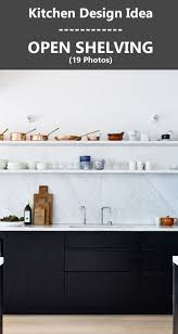 open shelves kitchen design ideas kitchen design idea 19 exles of open shelving contemporist