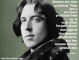 wedding quotes oscar wilde women are practical they are a lot more statusmind