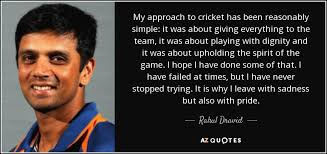 rahul dravid quote my approach to cricket has been reasonably
