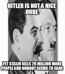 Hitler Meme Generator - meme creator hitler is not a nice dude yet stalin kills 20