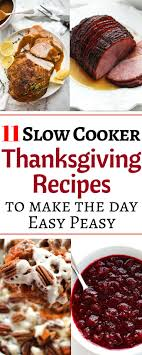 cooker thanksgiving recipes to make the big day easy peasy