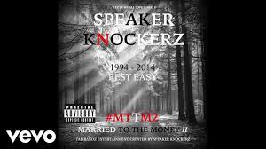speaker knockerz tattoos audio explicit mttm2 youtube