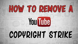 how to successfully remove a youtube copyright strike youtube