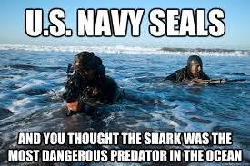 Funny Navy Memes - u s navy seals and you thought the shark was the most dangerous