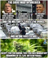 War Meme - us drug war meme legalise cannabis again re legalise it