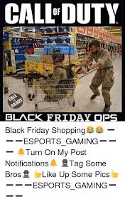 Black Friday Shopping Meme - callduty black friday ops black friday shopping