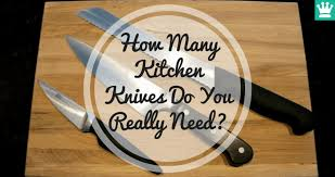 what kitchen knives do i need how many kitchen knives do you really need kitchen knife king