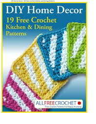 diy home decor 19 free crochet kitchen dining patterns crochet