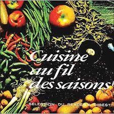 cuisine saison la cuisine au fil des saisons relié collectif achat livre