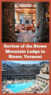 Vermont travel lodge images Family travel review the stowe mountain lodge in vermont family jpg