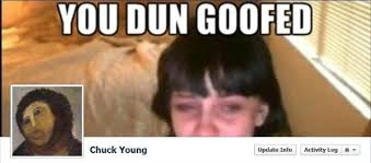 You Dun Goofed Meme - 8 internet meme inspired facebook timeline cover photo combos surfme