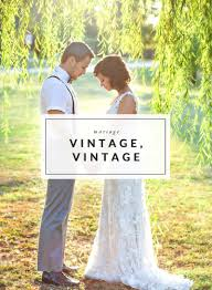 mariage vintage mariage vintage vintage vintage