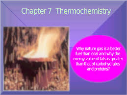 chemistry ch 7 chapter 7 thermochemistry why nature gas is a