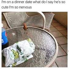 Cute Dating Memes - dopl3r com memes im on a dinner date what do l say hes so cute