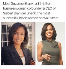 Successful Black Woman Meme - meet suzanne shank a 2 trillion businesswoman cofounder ceo of