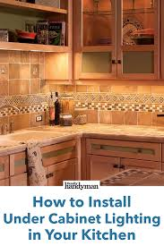 how to install lighting your kitchen cabinets how to install cabinet lighting in your kitchen