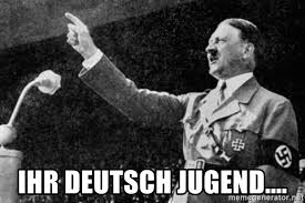 Meme Deutsch - ihr deutsch jugend adolf hitler speech meme generator