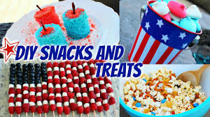 diy fourth of july snacks u0026 treats youtube