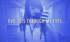 evo 2015 evo 2015 through my eyes