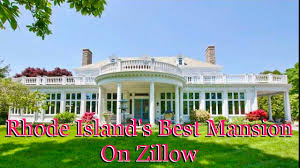most expensive mansion u0027s on zillow here u0027s rhode island u0027s youtube