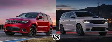 jeep grand or dodge durango 2018 jeep grand trackhawk vs 2018 dodge durango srt mac