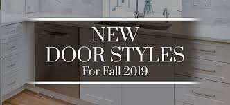 traditional kitchen cabinet door styles new door styles for fall 2019 superior cabinets
