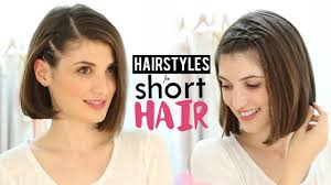 How To Make Hairstyles For Girls by Hairstyles For Short Hair Tutorial Youtube