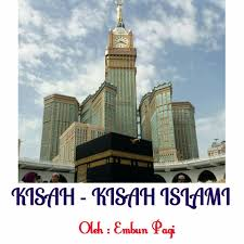 kumpulan kisah kisah islami penuh inspirasi dan hikmah home