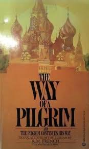 way of a pilgrim the way of a pilgrim and the pilgrim continues his way