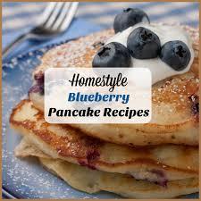 Blueberry Pancake Recipe Homestyle Blueberry Pancake Recipes Mrfood Com