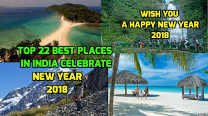 top 22 best places in india celebrate new year 2018 new year