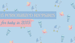 Personalized Keepsakes 15 Personalized Keepsakes For Baby In 2015 Towels And Home